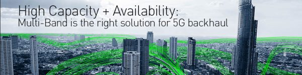 High Capacity + Availability: Multi-Band is the right solution for 5G backhaul